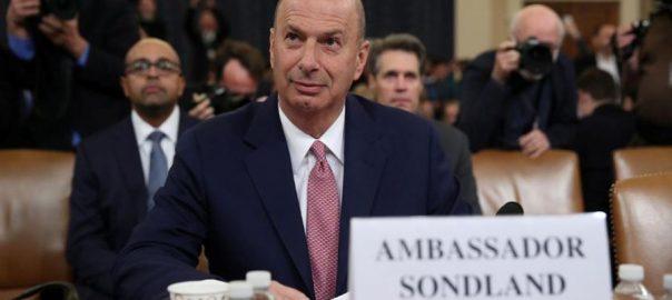 US, diplomat, Sondland, president, orders, Ukraine